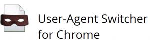 User agent switcher for chrome